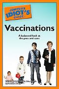 The Complete Idiot's Guide to Vaccinations