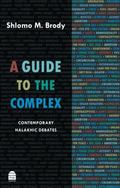 Guide to the Complex : Contemporary Halakhic Debates