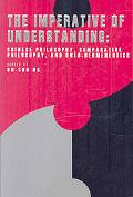 The Imperative of Understanding: Chinese Philosophy, Comparative Philosophy, and Onto-Hermen...