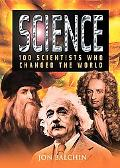 Science 100 Scientists Who Changed the World