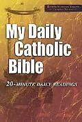 My Daily Catholic Bible Revised Standard Version Catholic Edition 20-Minute Daily Readings