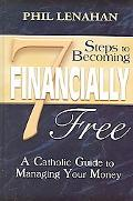 7 Steps to Becoming Financially Free A Catholic Guide to Managing Your Money