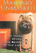 Masonry Unmasked An Insider Reveals the Secrets of the Lodge