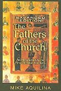 Father's of the Church An Introduction to the First Christian Teachers
