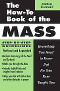 How-to Book of the Mass Everything You Need to Know but No One Ever Taught You
