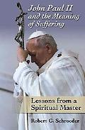 John Paul II and the Meaning of Suffering