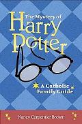 Mystery of Harry Potter A Catholic Family Guide