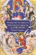 Praying with the Saints for the Holy Souls in Purgatory