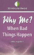 30 Minute Read: Why Me? When Bad Things Happen