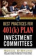 Best Practices for 401(K) Plan Investment Committees