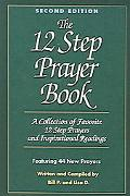 Twelve Step Prayer Book A Collection of Favorite Twelve Step Prayers and Inspirational Readings