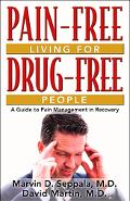 Pain-Free Living for Drug-Free People A Guide to Pain Management in Recovery