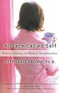 Place Called Self Women, Sobriety, and Radical Transformation