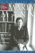 Biography of Mrs. Marty Mann The First Lady of Alcoholics Anonymous