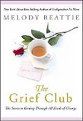 Grief Club The Secret of Getting Through All Kinds of Change