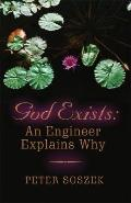 God Exists An Engineer Explains Why
