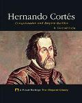 Hernando Cortes Conquistador and Empire Builder