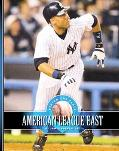 American League East The Baltimore Orioles, the Boston Red Sox, the New York Yankees, the Ta...