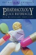 Pharmacology Quick Reference for Healthcare Providers
