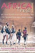 Africa Trek I: From the Cape of Good Hope to Mount Kilimanjaro: 14,000 Kilometers in the Foo...