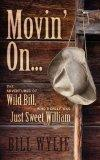 Movin' On... The Adventures of Wild Bill, Who Really Was Just Sweet William