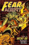 Fear Agent Volume 4: Hatchet Job