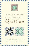 What I Learned from God While Quilting