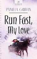 Run Fast My Love
