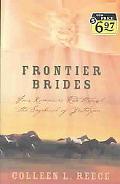 Frontier Brides Four Romances Ride Through the Sagebrush of Yesteryear