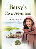 Betsy's River Adventure The Journey Westward