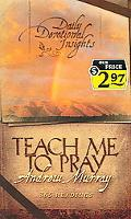 Teach Me to Pray Insights from Andrew Murray