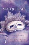 Masquerade: Liberty, Fidelity, Eternity/A Duplicitous Facade/Love's Unmasking/Moonlight Masq...