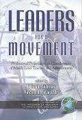 Leaders for a Movement Professional Preparation and Development of Middle Level Teachers And...