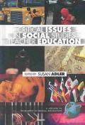 Critical Issues in Social Studies Teacher Education