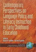 Contemporary Perspectives on Language Policy and Literacy Instruction in Early Childhood Edu...