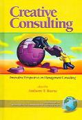 Creative Consulting Innovative Perspectives on Management Consulting