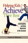 Helping Kids Achieve Their Best Understanding And Using Motivation In The Classroom
