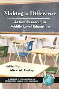 Making a Difference Action Research in Middle Level Education