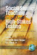 Wise Social Studies Teaching in an Age of High-Stakes Testing Essays on Classroom Practices ...