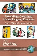 Project-based Second And Foreign Language Education Past, Present, And Future