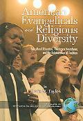 American Evangelicals And Religious Diversity Subcultural Education, Theological Boundaries,...