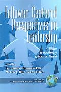 Follower-Centered Perspectives on Leadership A Tribute to the Memory of James R. Meindl
