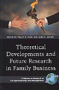 Theoretical Developments and Future Research in Family Business
