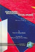 Democratic Education for Social Studies An Issues-Centered Decision Making Curriculum