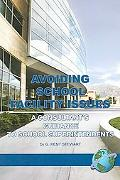 Avoiding School Facility Issues A Consultant's Guidance to School Superintendents