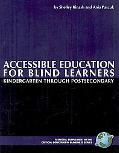 Accessible Education for Blind Learners: Kindergarten through Post-Secondary