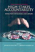 High Stakes Accountability: Implications for Resources and Capacity