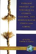 Emerging Thought and Research on Student, Teacher and Administrator Stress and Coping