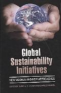 Global Sustainability Initiatives: New Models and New Approaches