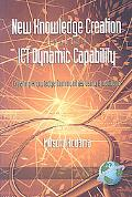 New Knowledge Creation through ICT Dynamic Capability Creating Knowledge Communities Using B...
